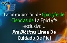 EpicLyfe exclusivo Pre Bióticos Línea De Cuidado De Piel